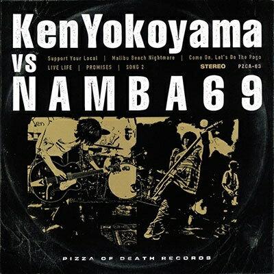 Ken Yokoyama(横山健) 、 NAMBA69/Ken Yokoyama VS NAMBA69 [CD] 2018/6/6発売 PZCA-83