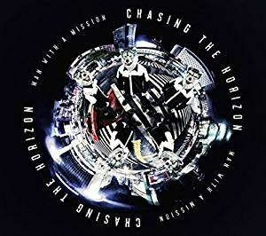 MAN WITH A MISSION(マンウィズアミッション)/Chasing the Horizon(初回生産限定盤) [CD+DVD] 2018/6/6発売 SRCL-9808