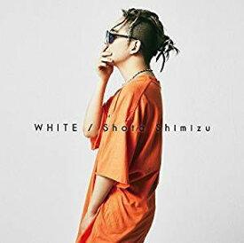 清水翔太/WHITE [CD] 2018/6/27発売 SRCL-9854