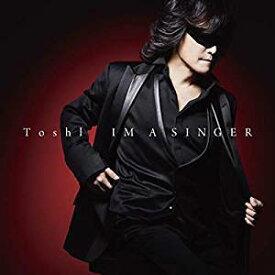 Toshl(エックスジャパン)/IM A SINGER [CD] 2018/11/28発売 TYCT-60124