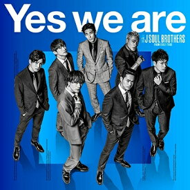 【特典配布終了】三代目 J SOUL BROTHERS from EXILE TRIBE/Yes we are [CD] 2019/3/13発売 RZCD-86823