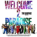 THE RAMPAGE(ランページ) from EXILE TRIBE/WELCOME 2 PARADISE (CD+DVD) 2019/7/31発売 RZCD-86864