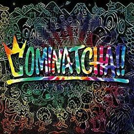 WANIMA/COMINATCHA!! (初回限定盤・シリアル封入)(CD+DVD) 2019/10/23発売 WPZL-31671