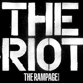 THE RAMPAGE from EXILE TRIBE(ランページ)/THE RIOT (CD+Blu-ray) 2019/10/30発売 RZCD-86951