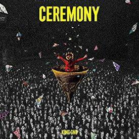 King Gnu(キングヌー)/CEREMONY (通常盤) (CD) 2020/1/15発売 BVCL-1048