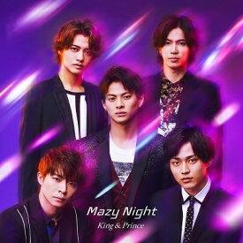 【特典配布終了】 King & Prince(キンプリ)/Mazy Night (通常盤) (CD) 2020/6/10発売 UPCJ-5005