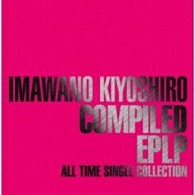 【特典配布終了】 忌野清志郎/ COMPILED EPLP 〜ALL TIME SINGLE COLLECTION〜 (3CD) 2020/6/24発売 UPCY-7677