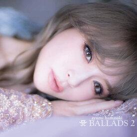 【特典配布終了】浜崎あゆみ/A BALLADS 2 (2CD+DVD) AVCD-96668 2021/4/8発売