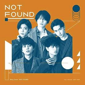 Sexy Zone セクシーゾーン/NOT FOUND (初回限定盤B) (CD+DVD) JMCT-19004 2020/11/4発売