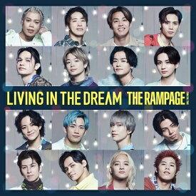 【宅配便選択でB2ポスター付き】 THE RAMPAGE from EXILE TRIBE/LIVING IN THE DREAM (CD) RZCD-77409 2021/10/27発売 ランページ