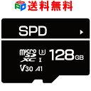 7年保証!4K動画録画 超高速R:100MB/s W:80MB/s 128GB SPD microSDXC U3 V30 CLASS10 アプリ最適化A1対応 送料無料 平…