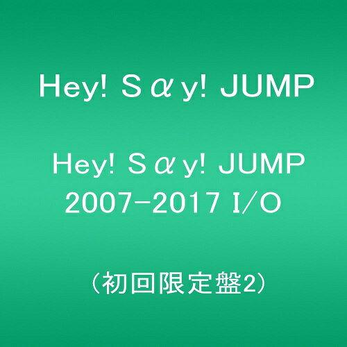 新品☆2017年7月26日発売予定!Hey! Say! JUMP Hey! Say! JUMP 2007-2017 I/O(初回限定盤2/3CD)