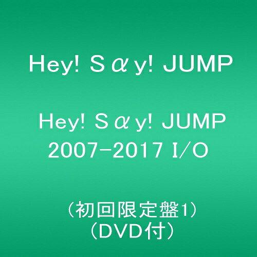 新品☆注文後2,3日発送!Hey! Say! JUMP Hey! Say! JUMP 2007-2017 I/O(初回限定盤1/2CD+DVD)