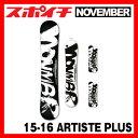 15-16 NOVEMBER/ノベンバー ARTISTE PLUS ARTISTE+ 150cm/154cm スノーボード 板 送料無料