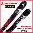 【あす楽対応可】ATOMIC アトミック ロッカースキー NOMAD SMOKE SKIS + XTO 10 BINDINGS 板+純正ビンディング 164cm …