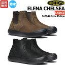 キーン KEEN ELENA CHELSEA エレナ チェルシー オールシーズン レディース ブーツ チェルシーブーツ 防水 カジュアル …