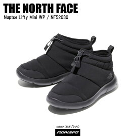 THE NORTH FACE ノースフェイス スノーブーツ NUPTSE LIFTY MINI WP ヌプシリフティミニWP NF52080 ブラック ST