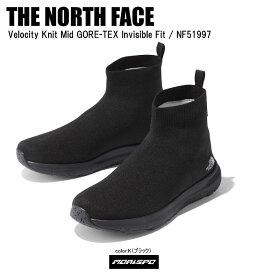 THE NORTH FACE ノースフェイス スノーブーツ VELOCITY KNIT MID GORE-TEX INVISIBLE FIT ベロシティニットミッドGTインビジブルフィット NF51997 TNFブラック ST