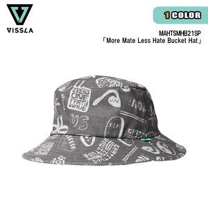 21 VISSLA ヴィスラ ハット More Mate Less Hate Bucket Hat 帽子 バケットハット バケハ 帽子 スケート サーフ カジュアル メンズ 2021年春夏 品番 MAHTSMHB21SP 日本正規品