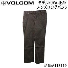 VOLCOM ボルコム ロングパンツ メンズモデル NOVA JEAN ノヴァジーン 品番 A113119 日本正規品
