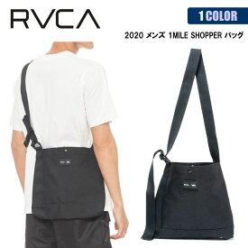 20 RVCA ルーカ ショルダーバッグ 1MILE SHOPPER バッグ かばん トート メンズ 2020年春夏 品番 BA041-954 日本正規品