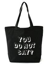 YOU DO NOT SAY BAG