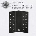 〔あす楽対応〕【送料無料】OCTOPUS IS REAL,オクトパス,デッキパッチ,デッキパッド,フロントデッキ●Front Deck II Corduroy ...