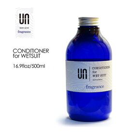 UN アン サーフィン ウェットスーツ ソフナー フレグランス 柔軟剤●CONDITIONER for WETSUIT fragrance 500ml ウェットソフナー