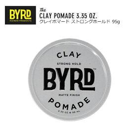 あす楽 BYRD バード ワックス ポマード 整髪料,メール便対応可●BYRD CLAY POMADE クレイタイプ 95g