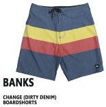 BANKS/バンクスCHANGEBOARDSHORTSDIRTYDENIM男性用サーフパンツボードショーツサーフトランクス海パン水着メンズ