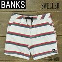 BANKS/バンクス SWELLER BOARDSHORTS OFF WHITE 男性用 サーフパンツ ボードショーツ サーフトランクス 海パン 水着 メンズ