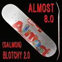 ALMOST/オールモスト BLOTCHY 2.0 SALMON 8.0 DECK SK8 スケートボード/スケボーデッキ