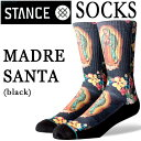 STANCE/スタンス MADRE SANTA BLACK SOCK スケーターソックス 男性靴下 メンズ ソックス