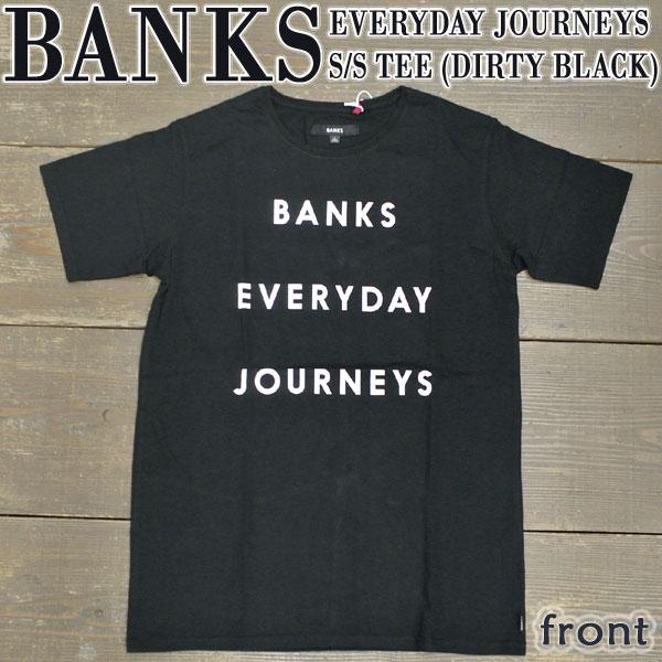 値下げしました!BANKS/バンクス 半袖Tシャツ EVERYDAY JOURNEYS DIRTY BLACK メンズS/S Tシャツ TEE 男性用 丸首 T-shirts