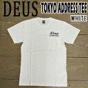 DEUS EX MACHINA/デウス エクス マキナ TOKYO ADDRESS TEE WHITE S/S 半袖Tシャツ 41065R