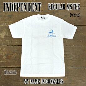 値下げしました!INDEPENDENT/インデペンデント MY NAME IS GONZALES REGULAR S/S TEE WHITE メンズ Tシャツ 男性用_02P01Oct16