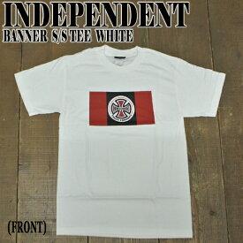 値下げしました!INDEPENDENT/インデペンデント BANNER S/S TEE WHITE メンズ Tシャツ 男性用 T-shirts 半袖 丸首