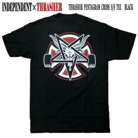 値下げしました!INDEPENDENT/インデペンデント THRASHER PENTAGRAM CROSS S/S TEE BLACK メンズ Tシャツ スラッシャーコラボ 男性用 T-shirts 半袖 丸首 MENS