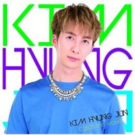 CD/Catch the wave (初回限定盤B)/KIM HYUNG JUN/POCS-9199