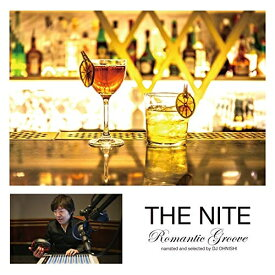 CD/THE NITE Romantic Groove narrated and selected by DJ OHNISHI/オムニバス/PCD-24897