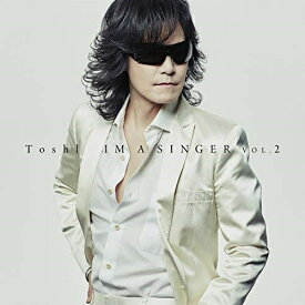 CD/IM A SINGER VOL.2 (CD+DVD) (初回限定盤)/Toshl/TYCT-69166 [12/4発売]