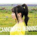 CD/CANNONBALL RUNNING (通常盤)/水樹奈々/KICS-3884 [12/11発売]