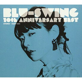 CD/BLU-SWING 10th ANNIVERSARY BEST/BLU-SWING/XQNF-1004