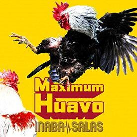 CD/Maximum Huavo (CD+Blu-ray) (初回限定盤)/INABA/SALAS/BMCV-8059