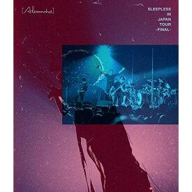 BD/Sleepless in Japan Tour -Final-(Blu-ray)/(Alexandros)/UPXH-1069 [4/1発売]