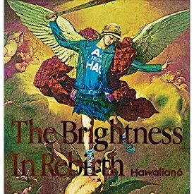 CD/The Brightness In Rebirth/Hawaiian6/XQDB-1023