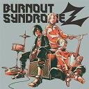 CD/BURNOUT SYNDROMEZ (通常盤)/BURNOUT SYNDROMES/ESCL-5368