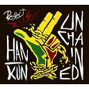 CD/UNCHAINED (CD+DVD) (初回限定盤)/HAN-KUN/TYCT-69185 [11/11発売]