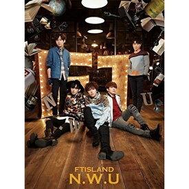 CD/N.W.U (CD+DVD) (初回限定盤A)/FTISLAND/WPZL-31160