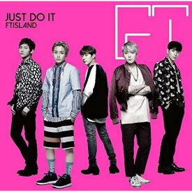 CD/JUST DO IT (CD+DVD) (初回限定盤A)/FTISLAND/WPZL-31214